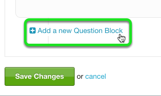 """Hover over the + and click """"Add a new Question Block"""""""