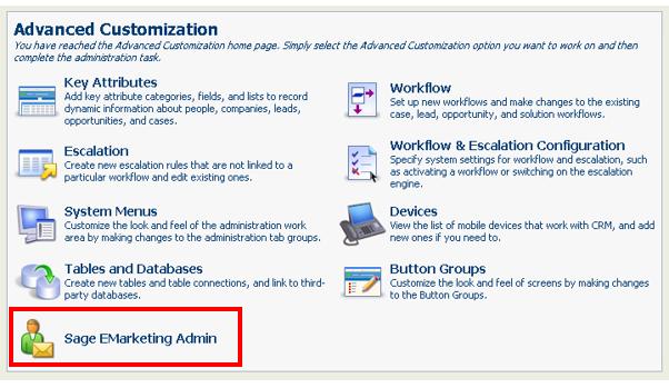 Step 2    Navigate to Administration -> Advanced Customization -> Sage EMarketing Admin
