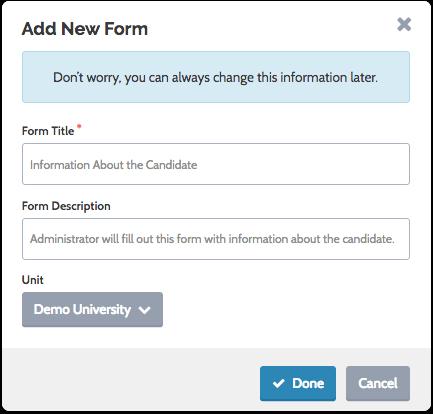 """Enter title and description of the form, select a parent unit, then click """"Done"""""""