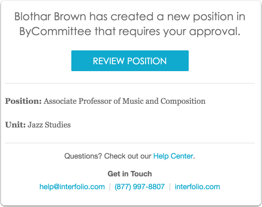 You will receive an email when a position is submitted for your approval