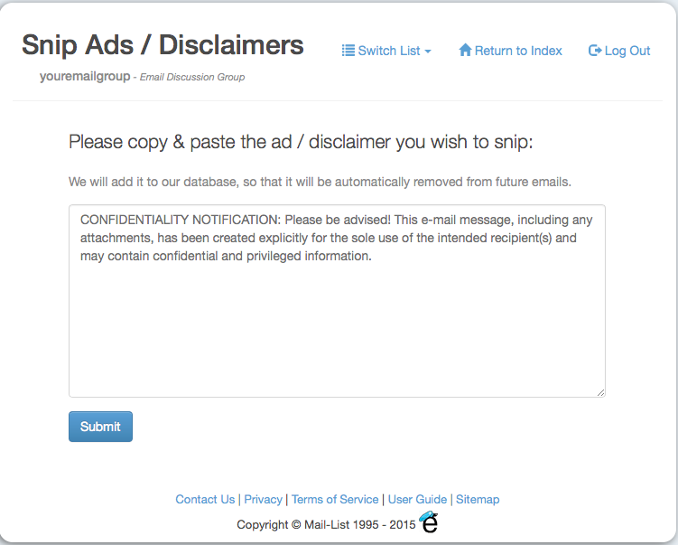 Copy and paste the disclaimer that you want removed from future emails