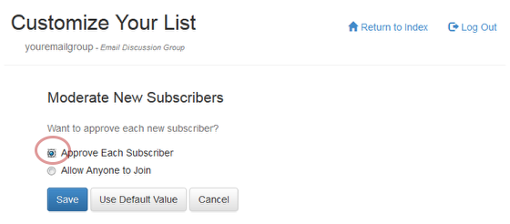"Select the radio button preceding ""Approve Each Subscriber""."