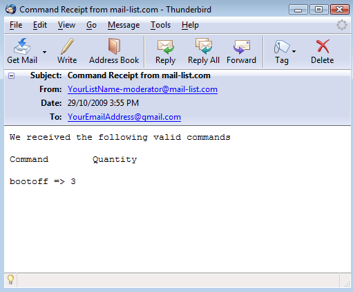 Shortly after sending in the command, you will receive an email receipt of your request: