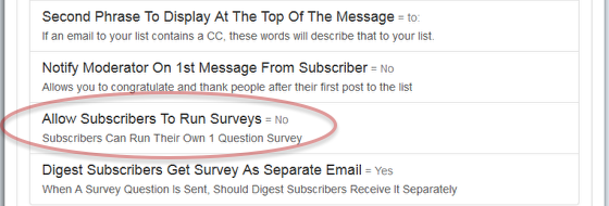 By default, only the list owners can send out surveys with the clickable links. You can change this, and allow any of your subscribers to run their own surveys.
