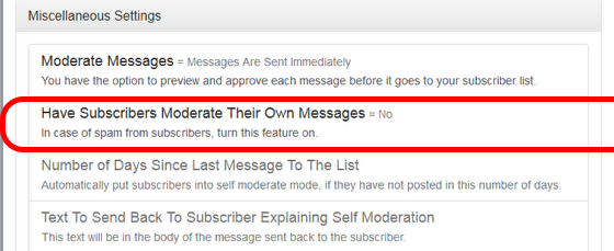 "Click on ""Miscellaneous Settings"" and then on ""Have Subscribers Moderate Their Own Messages"":"