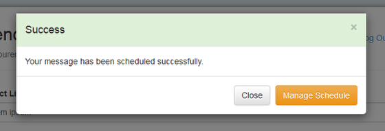 """The following screen will confirm that the message was scheduled. You may click on """"Manage Schedule"""" to view your message delivery date and time:"""