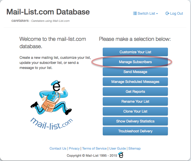 Login to http://database.mail-list.com and choose the Manage Subscribers button