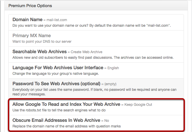 You can also control access by the search engines and obscure the email addresses that appear in your messages