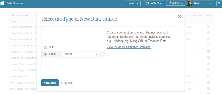 "Select ""Other"" Data Source Type and choose ""Splunk"" from the drop-down list"
