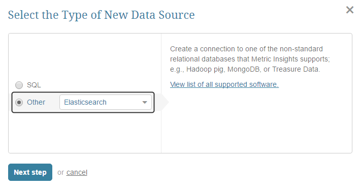 "Select ""Other"" Data Source Type and choose ""Elasticserach"" from the drop-down list"