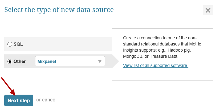 "Select ""Other"" Data Source Type and choose ""Mixpanel"" from the drop-down"