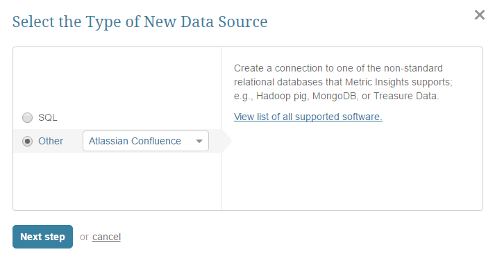 "Select ""Other"" Data Source Type and choose ""Atlassian Confluence"" from the drop-down list"