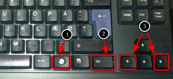 """Tryk på """"Windowstasten"""" (flaget"""", """"CTRL"""" og piletast højre eller piletast venstre"""