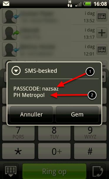 På din mobiltelefon vil du inden for ca. 10 sekunder modtage en SMS med en kode bestående af 6 tegn, tal og bogstaver