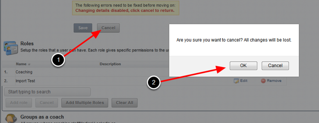 "Once you add in the Roles or Groups, click on ""Cancel"" and ""OK"". You will NOT lose any of the Groups or Role changes"