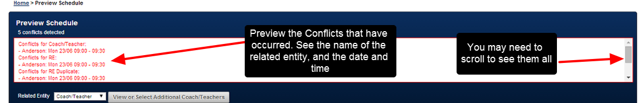 """If any """"Conflicts"""" occur within the data range (e.g. double bookings of a related entity), these appear at the top of the Preview Schedule Module in the Conflicts Detected Section"""