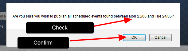 A confirmation pop-up will appear to confirm the Publishing of the Events for the selected data range- click OK