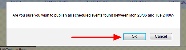 The confirmation pop-up will appear to confirm the Publishing of the Events for the selected data range- click OK