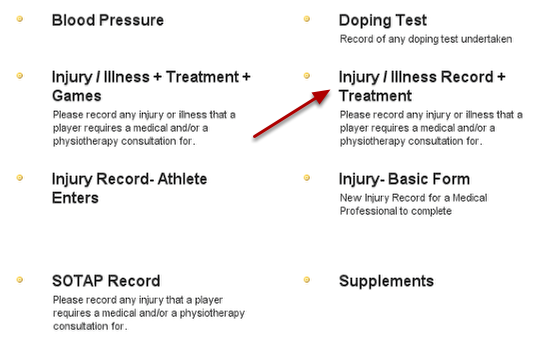 Select the Injury/Illness form from your events pages (you form will named uniquely based on your organisation requirements)