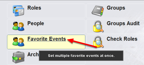 You may need to set up Favourites for an entire Role at once. Click on the Favourite Events link on the Administration Tool