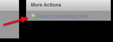 Click on Create new Default Role on the Right of the Default Role Page