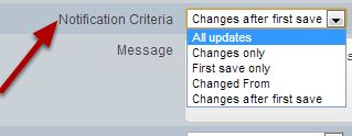 Next you need to set up the Notification Criteria (as shown in the next lesson Step 3: Notification Criteria)