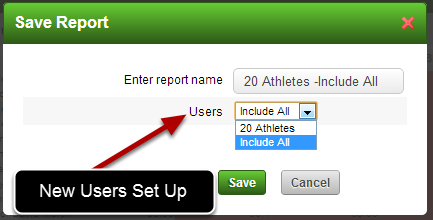 """Now when you select to Save a Report you will be asked if you want to save it to include only the specific """"No. Athletes"""", or to """"Include All"""""""