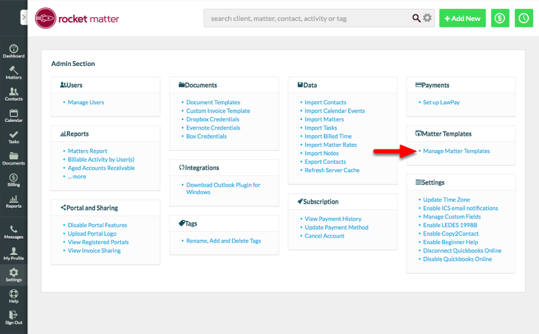 "1.  Navigate to your Admin Section, and click ""Manage Matter Templates""."
