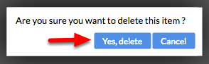 """3. Confirm by clicking """"Yes, delete""""."""