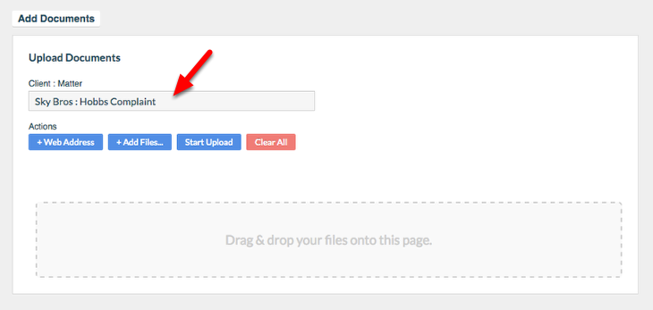 3. Designate the 'Client: Matter' location you wish to upload to by entering a 'Client: Matter' name.