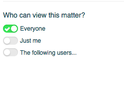 "4.  Select from ""Everyone"", ""Just me, ""The following users""."