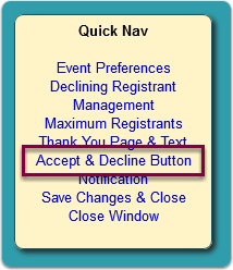 Click the Accept & Decline Button link in the Quick Nav panel