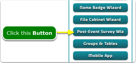 If Buttons, your Post-Event Survey tool is located here ...