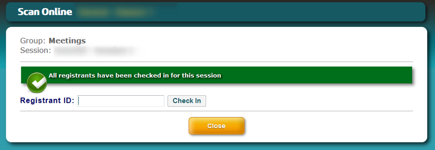 You will see this screen when all session attendees have been checked in.