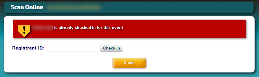 You will see this screen if an attendee has already checked in.