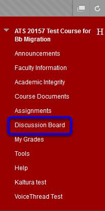 In the course menu, click on Discussion Board.