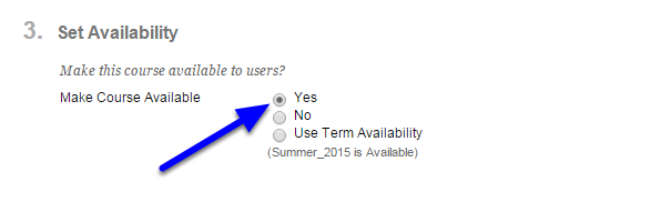 In the section called Set Availability click on the button next to Yes to make your course available.