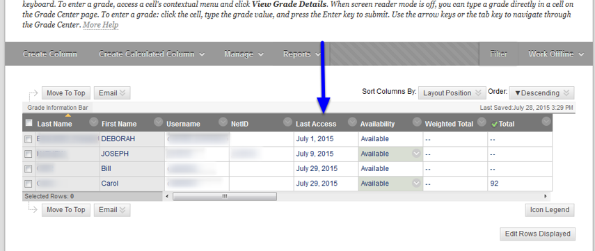 Notice the fifth column titled Last Access will list the last date each student logged into your course in Blackboard.