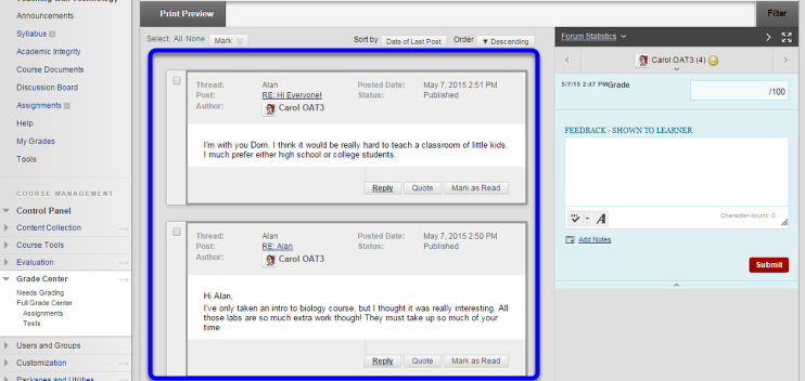 Scroll to the bottom of the new window and look in the center pane to review what the student posted.