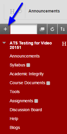 Click the + sign toward the upper left corner of your course menu.