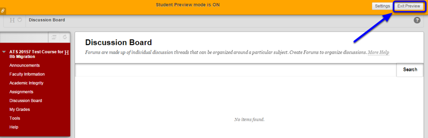 Turn student preview off by pressing the Exit Preview button on the orange Student Preview toolbar.