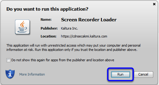 If a message appears to run Screen Recorder for Kaltura, click Run.