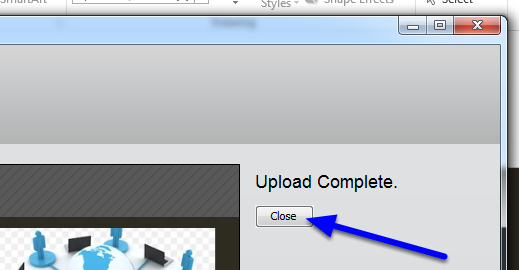 When the upload is complete, click Close.