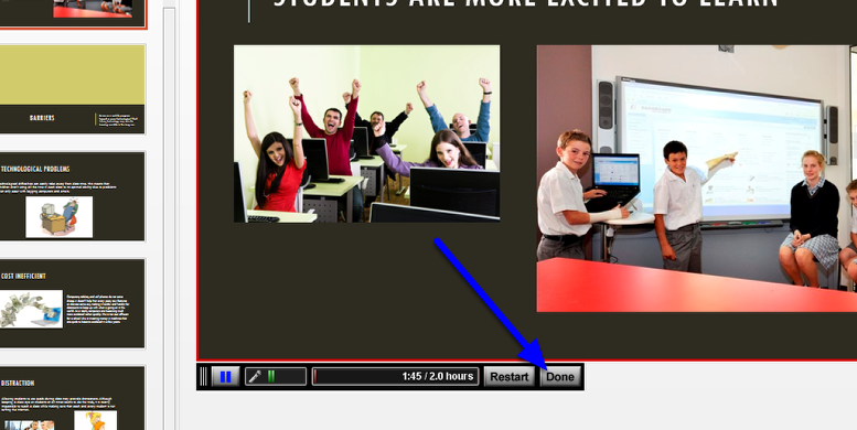 Once you are finished recording your presentation, click on the Done button. A new window will appear for you to review your work.