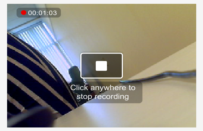 Click anywhere on the webcam screen when you are finished recording.