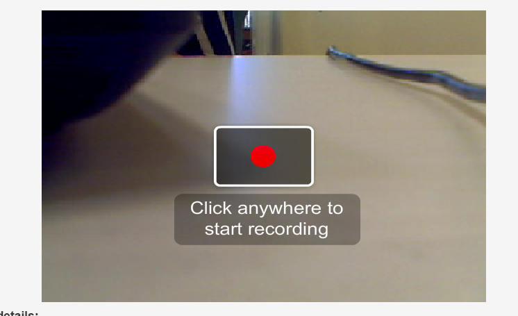To begin recording, click anywhere on the webcam screen.
