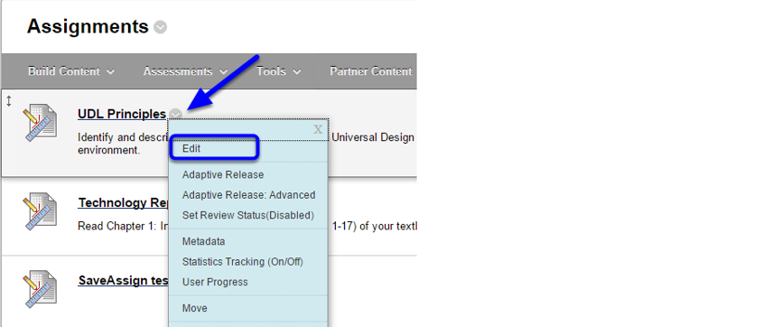 Hover your mouse over the name of the assignment and click the down arrow to the right of the assignment name. Select Edit from the drop down menu.