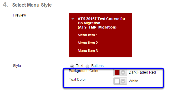 "In the ""Select Menu Style"" section,  modify the style for the background and text colors."