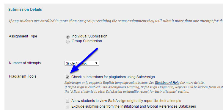 "Optional: If you don't want the student's work to be added to SafeAssign's repository of work for comparison with future submissions, click next to ""Exclude submissions from the Institutional and Global References Databases."""