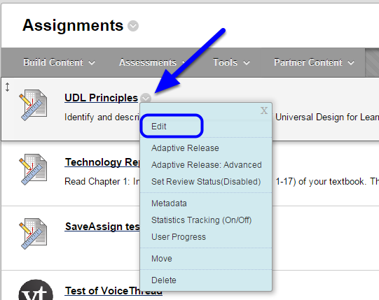 Hover your mouse over the name of the assignment, click the down arrow that appears to the right of the name, and click edit.